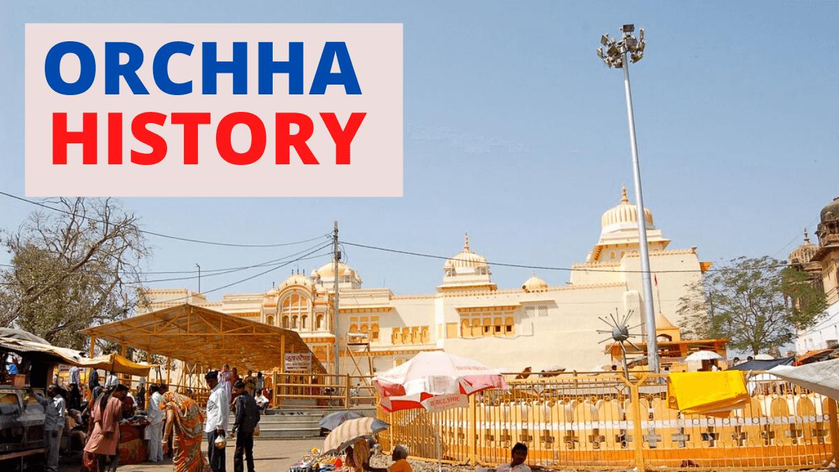 Orchha History
